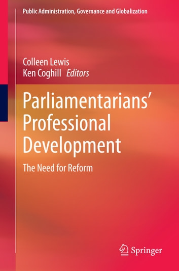 Parliamentarians' Professional Development - The Need for Reform ebook by