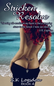 Stricken Resolve ebook by S.K Logsdon