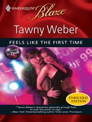 Feels Like the First Time ebook by Tawny Weber