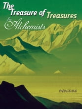 The Treasure of Treasures for Alchemists ebook by Paracelsus