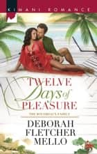 Twelve Days of Pleasure (Mills & Boon Kimani) (The Boudreaux Family, Book 6) ebook by Deborah Fletcher Mello