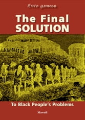 The Final Solution to Black People's Problems ebook by Mawuli