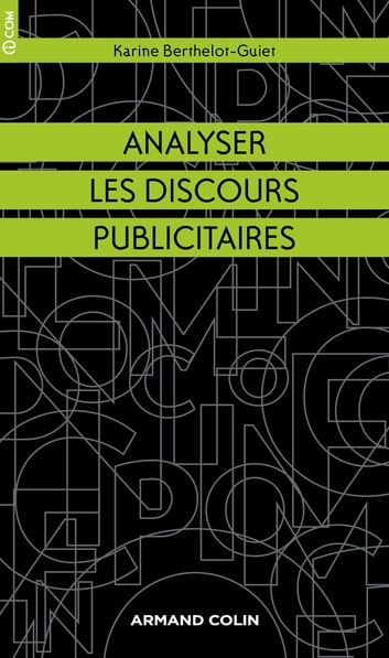 Analyser les discours publicitaires ebook by Karine Berthelot-Guiet