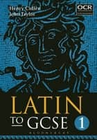 Latin to GCSE Part 1 ebook by Henry Cullen, Dr John Taylor