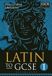 Latin to GCSE Part 1 ebook by Henry Cullen,John Taylor