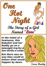 "One Hot Night (The Story of a Girl Named ""Love"") ebook by Zorro Daddy"