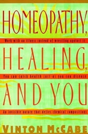 Homeopathy, Healing and You ebook by Vinton McCabe