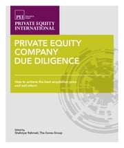 Private Equity Company Due Diligence: How to achieve the best acquisition price and exit return ebook by Christian Sinding,Seth Brody,Shahriyar Rahmati