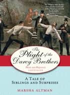 The Plight of the Darcy Brothers ebook by Marsha Altman