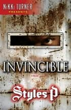 Invincible - A Novel ebook by Styles P