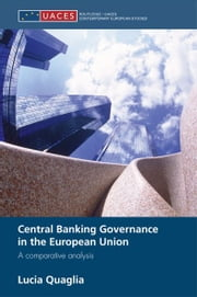 Central Banking Governance in the European Union - A Comparative Analysis ebook by Lucia Quaglia