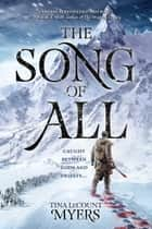 The Song of All ebook by Tina LeCount Myers