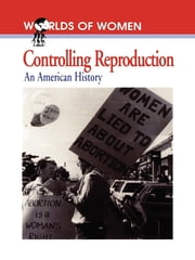 Controlling Reproduction - An American History ebook by