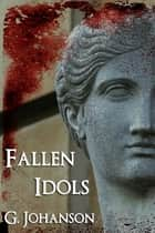 Fallen Idols ebook by G Johanson