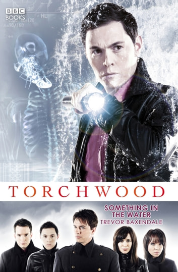 Torchwood: Something in the Water ebook by Trevor Baxendale