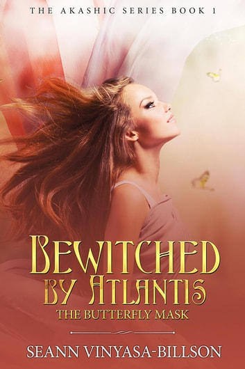 Bewitched by Atlantis - The Akashic Series, #1 ebook by Seann Vinyasa-Billson