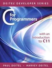 C for Programmers with an Introduction to C11 ebook by Deitel, Paul