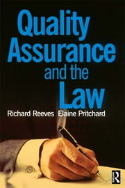 Quality Assurance and the Law ebook by Elaine Pritchard,Richard Reeves
