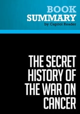 Summary of The Secret History of the War on Cancer - Devra Davis ebook by Capitol Reader