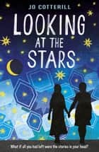 Looking at the Stars ebook by Jo Cotterill