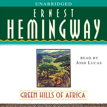 Green Hills of Africa audiobook by Ernest Hemingway