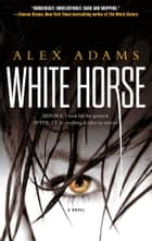 White Horse ebook by Alex Adams