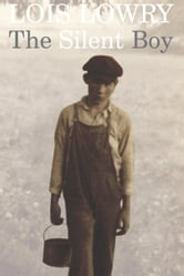 The Silent Boy ebook by Lois Lowry