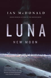 Luna: New Moon ebook by Ian McDonald