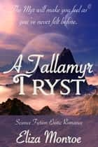 A Tallamyr Tryst ebook by Eliza Monroe