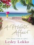 A Private Affair ebook by Lesley Lokko
