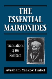 The Essential Maimonides - Translations of the Rambam ebook by Moses Maimonides,Avraham Yaakov Finkel
