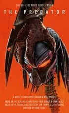 The Predator - The Official Movie Novelization eBook by Christopher Golden, Mark Morris