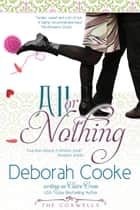 All Or Nothing - A Contemporary Romance ebook by Deborah Cooke, Claire Cross