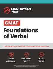 GMAT Foundations of Verbal - Practice Problems in Book and Online ebook by Manhattan Prep