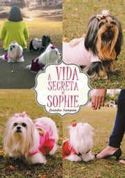 A Vida Secreta De Sophie ebook by Leandro Sampaio