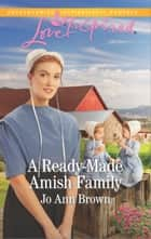 A Ready-Made Amish Family ebook by Jo Ann Brown