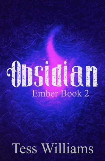 Obsidian (Ember book 2) ebook by Tess Williams