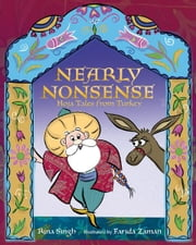 Nearly Nonsense - Hoja Tales from Turkey ebook by Rina Singh,Farida Zaman