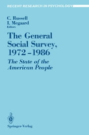 The General Social Survey, 1972–1986 - The State of the American People ebook by Charlos H. Russell,Inger Megaard