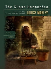 The Glass Harmonica - A Novel ebook by Louise Marley