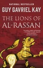 The Lions of Al Rassan ebook by Guy Gavriel Kay