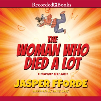The Woman Who Died a Lot - A Thursday Next Novel audiobook by Jasper Fforde