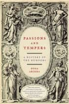 Passions and Tempers ebook by Noga Arikha