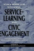Scholarship for Sustaining Service-Learning and Civic Engagement ebook by Shelley H. Billig,Melody A. Bowdon,Barbara A. Holland