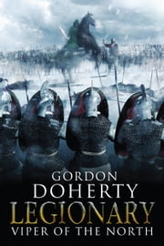 Legionary: Viper of the North (Legionary 2) ebook by Gordon Doherty