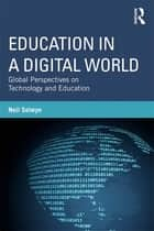 Education in a Digital World ebook by Neil Selwyn