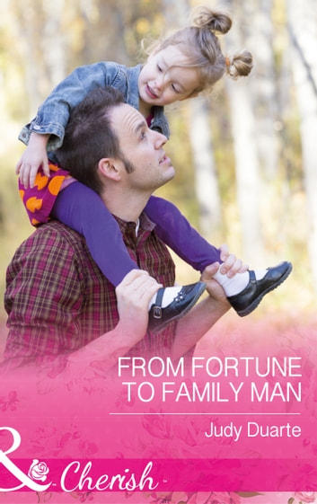 From Fortune To Family Man (Mills & Boon Cherish) (The Fortunes of Texas: The Secret Fortunes, Book 4) 電子書 by Judy Duarte