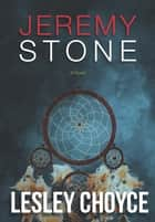 Jeremy Stone ebook by Lesley Choyce