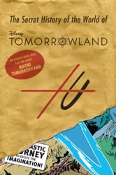 Before Tomorrowland: The Secret History of the World of Tomorrowland ebook by Jeff Jensen