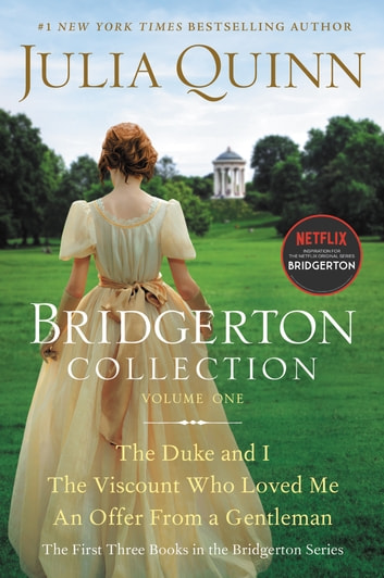 Bridgerton Collection Volume 1 - The First Three Books in the Bridgerton Series ebook by Julia Quinn